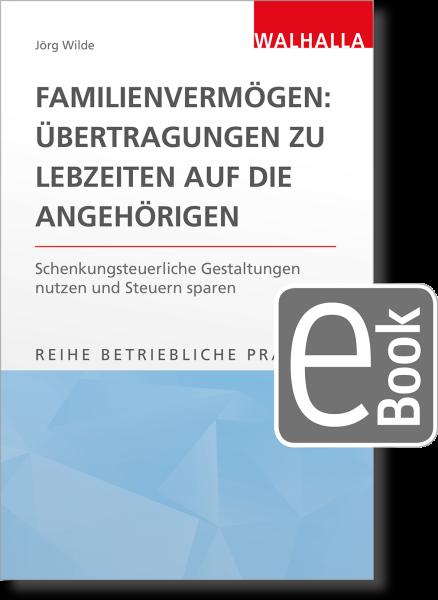 Familienvermögen: Übertragungen zu Lebzeiten auf die Angehörigen