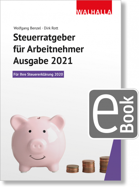 Steuerratgeber für Arbeitnehmer - Ausgabe 2021