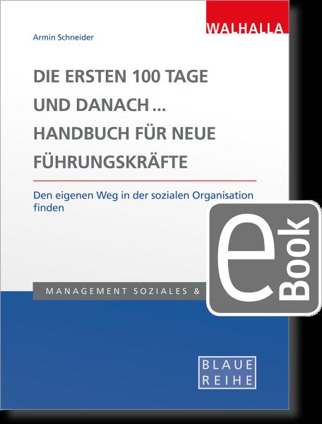 Die ersten 100 Tage und danach... Handbuch für neue Führungskräfte