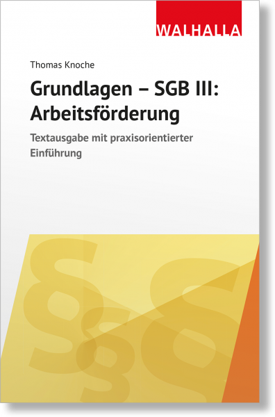 Grundlagen - SGB III: Arbeitsförderung