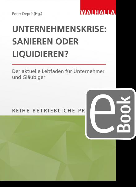 Unternehmenskrise: Sanieren oder Liquidieren?