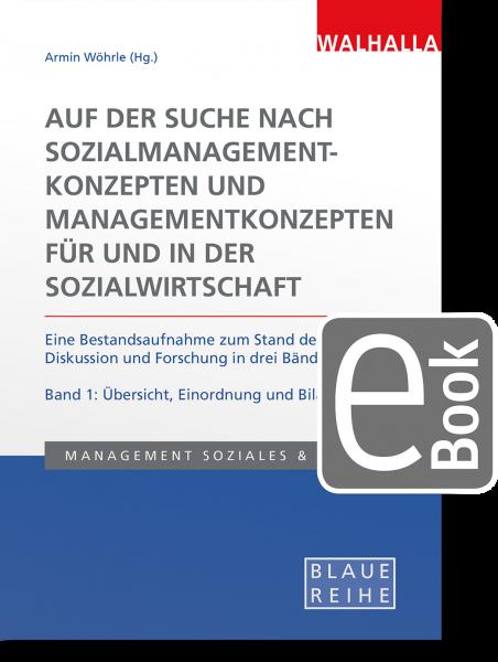 Auf der Suche nach Sozialmanagementkonzepten und Managementkonzepten für und in der Sozialwirtschaft Band 1