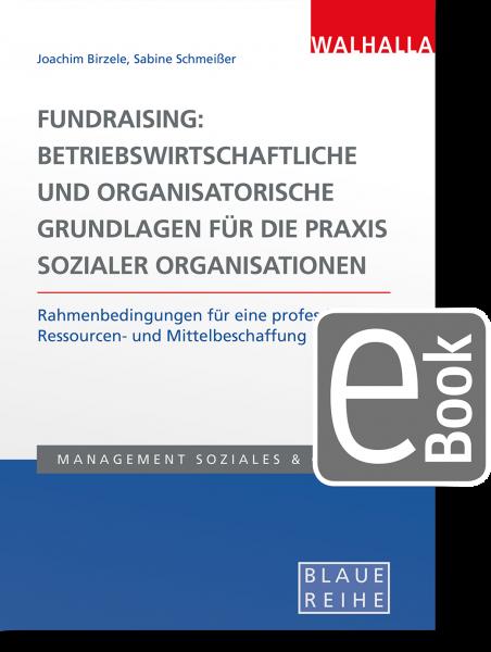 Fundraising: Betriebswirtschaftliche und organisatorische Grundlagen für die Praxis sozialer Organisationen