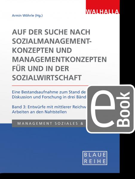 Auf der Suche nach Sozialmanagementkonzepten und Managementkonzepten für und in der Sozialwirtschaft Band 3