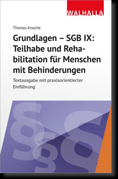 Grundlagen - SGB IX: Rehabilitation und Teilhabe von Menschen mit Behinderungen