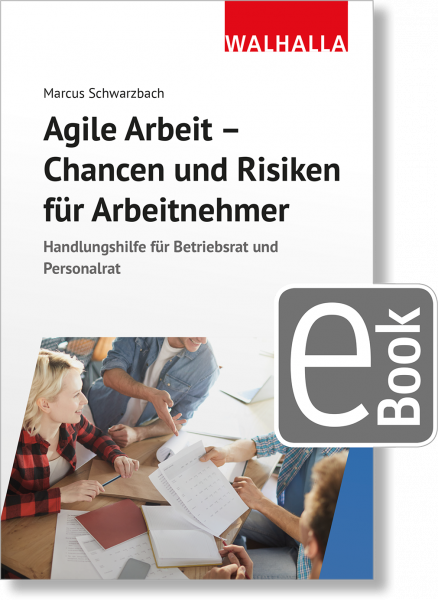 Agile Arbeit - Chancen und Risiken für Arbeitnehmer