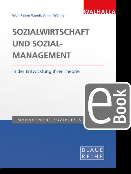 Sozialwirtschaft und Sozialmanagement in der Entwicklung ihrer Theorie