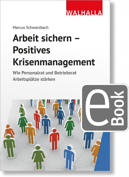 Arbeit sichern - Positives Krisenmanagement